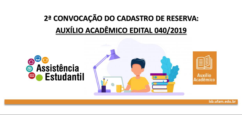 2ª Convocação do Cadastro de Reserva: Auxílio Acadêmico Edital 040/2019